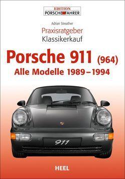 Praxisratgeber Klassikerkauf Porsche 911 (964) von Adrian Streather, Streather,  Adrian