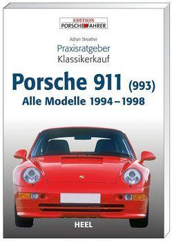 Praxisratgeber Klassikerkauf Porsche 911 (993) von Adrian Streather, Streather,  Adrian