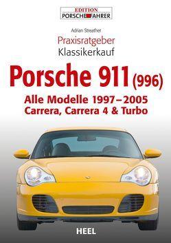 Praxisratgeber Klassikerkauf Porsche 911 (996) von Adrian Streather, Streather,  Adrian