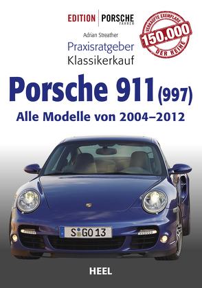 Praxisratgeber Klassikerkauf Porsche 911 (997) von Streather,  Adrian