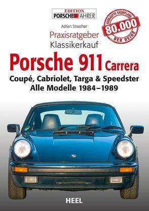 Praxisratgeber Klassikerkauf: Porsche 911 Carrera von Adrian Streather,  Adrian, Streather,  Adrian