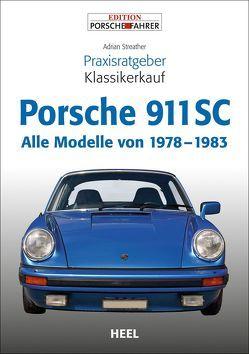 Praxisratgeber Klassikerkauf Porsche 911 SC von Adrian Streather,  Adrian, Streather,  Adrian