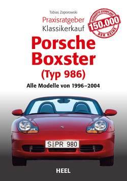 Praxisratgeber Klassikerkauf Porsche Boxster (Typ 986) von Zoporowski,  Tobias