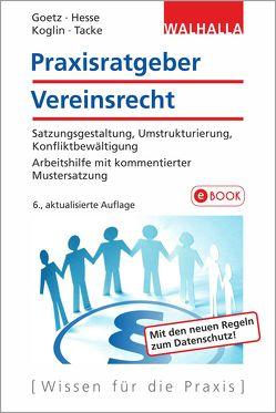 Praxisratgeber Vereinsrecht von Goetz,  Michael, Hesse,  Werner, Koglin,  Erika, Tacke,  Gertrud