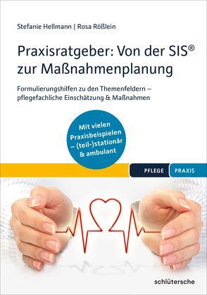 Praxisratgeber: Von der SIS® zur Maßnahmenplanung von Hellmann,  Stefanie, Rößlein,  Rosa