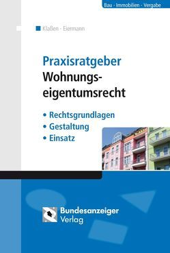 Praxisratgeber Wohnungseigentumsrecht von Klassen,  Kurt