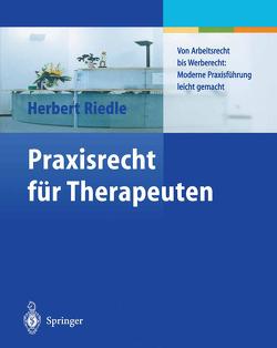 Praxisrecht für Therapeuten von Gillig-Riedle,  Barbara, Riedle,  Herbert