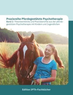 Praxisreihe Pferdegestützte Psychotherapie Band 2 von Gomolla,  Annette