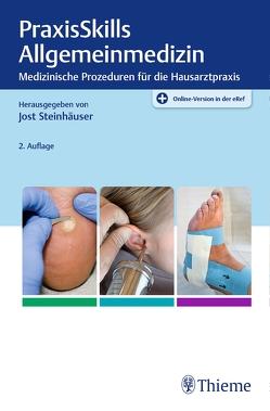 PraxisSkills Allgemeinmedizin von Steinhäuser,  Jost