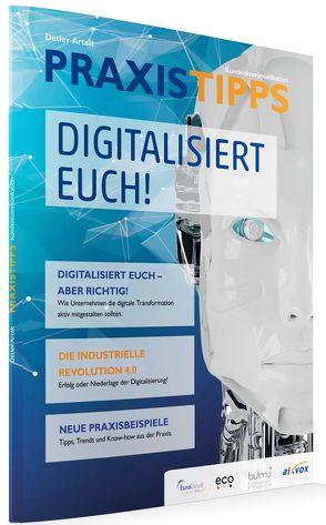 PRAXISTIPPS Kundenkommunikation – Digitalisiert Euch! von Artelt,  Detlev