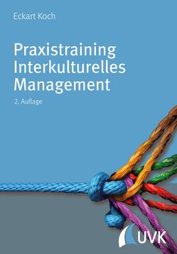 Praxistraining Interkulturelles Management von Koch,  Eckart