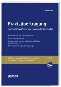 Praxisübertragung in wirtschaftsprüfenden und steuerberatenden Berufen von Wehmeier,  Wolfgang