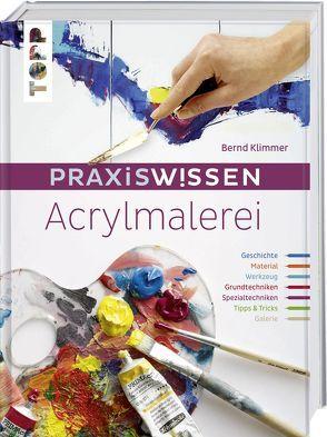 Praxiswissen Acrylmalerei von Klimmer,  Bernd