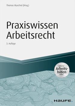 Praxiswissen Arbeitsrecht – inkl. Arbeitshilfen online von Muschiol,  Thomas