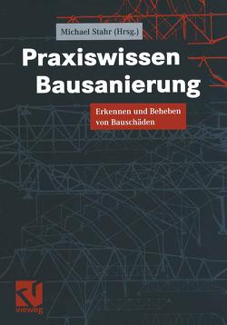 Praxiswissen Bausanierung von du Puits,  Joachim, Pfestorf,  Karl-Heinz, Stahr,  Michael