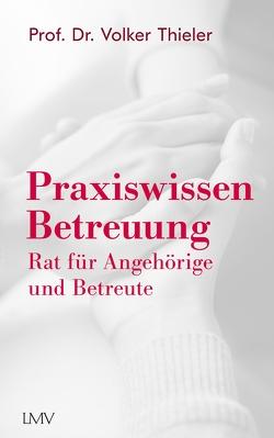 Praxiswissen Betreuung von Thieler,  Volker