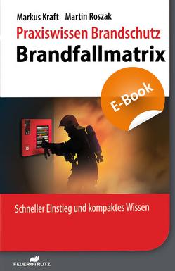 Praxiswissen Brandschutz – Brandfallmatrix – E-Book (PDF) von Kraft,  Markus, Roszak,  Martin