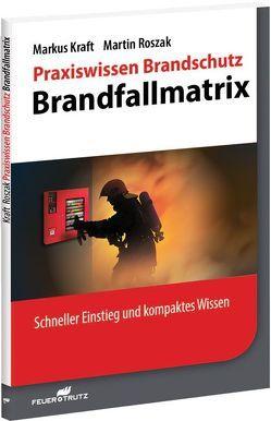 Praxiswissen Brandschutz – Brandfallmatrix von Kraft,  Markus, Roszak,  Martin