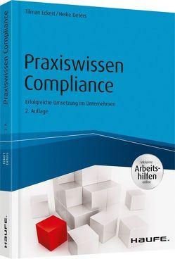 Praxiswissen Compliance – inkl. Arbeitshilfen online von Deters,  Heike, Eckert,  Tilman