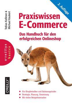 Praxiswissen E-Commerce von Keukert,  Michael, Kollewe,  Tobias