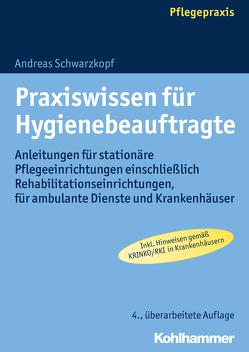 Praxiswissen für Hygienebeauftragte von Schwarzkopf,  Andreas