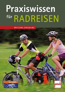 Praxiswissen für Radreisen von Zengerling,  Wolfgang