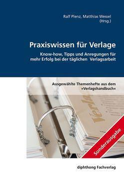 Praxiswissen für Verlage von Plenz,  Ralf, Weßel,  Matthias