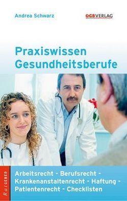 Praxiswissen Gesundheitsberufe von Schwarz,  Andrea