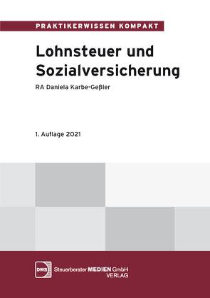 Praxiswissen Lohnsteuer und Sozialversicherung von Karbe-Geßler,  Daniela