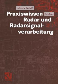 Praxiswissen Radar und Radarsignalverarbeitung von Ludloff,  Albrecht K.