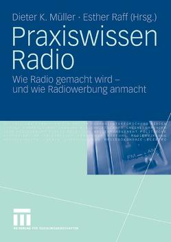 Praxiswissen Radio von Müller,  Dieter K., Raff,  Esther