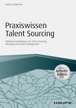 Praxiswissen Talent Sourcing – inkl. Arbeitshilfen online von Braehmer,  Barbara