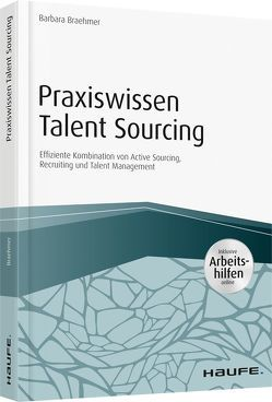 Praxiswissen Talent Sourcing von Braehmer,  Barbara