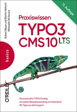 Praxiswissen TYPO3 CMS 10 LTS von Helmich,  Martin, Meyer,  Robert