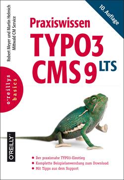 Praxiswissen TYPO3 CMS 9 LTS von Helmich,  Martin, Meyer,  Robert