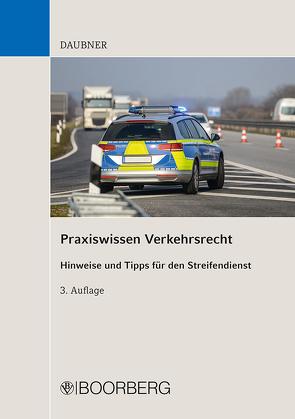 Praxiswissen Verkehrsrecht von Daubner,  Robert