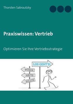 Praxiswissen: Vertrieb von Sabrautzky,  Thorsten