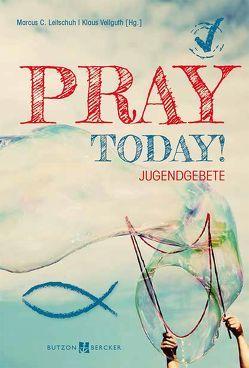 Pray today! von Leitschuh,  Marcus C., Vellguth,  Klaus