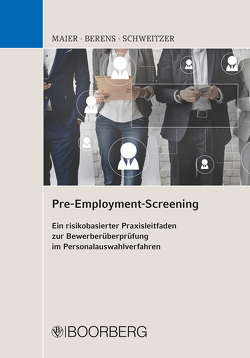 Pre-Employment-Screening von Berens,  Holger, Maier,  Bernhard, Schweitzer,  Andreas