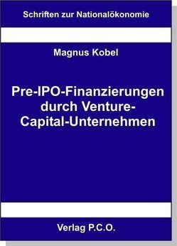 Pre-IPO-Finanzierungen durch Venture-Capital-Unternehmen von Kobel,  Magnus