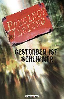 Precinct Jericho – Gestorben ist schlimmer (Pilot) von Ritter,  Hermann