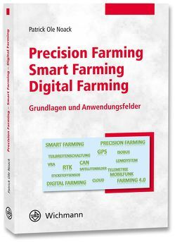 Precision Farming – Smart Farming – Digital Farming von Noack,  Patrick Ole