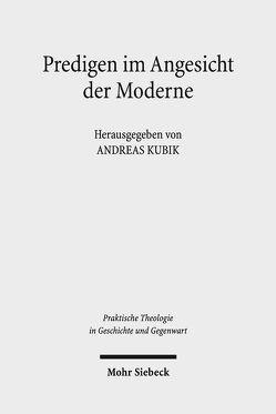Predigen im Angesicht der Moderne von Kubik,  Andreas