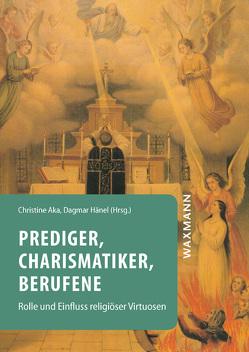 Prediger, Charismatiker, Berufene von Aka,  Christine, Hänel,  Dagmar