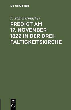 Predigt am 17. November 1822 in der Dreifaltigkeitskirche von Schleiermacher,  F.