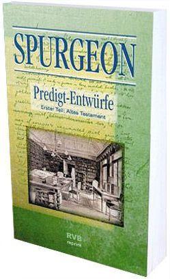 Predigt-Entwürfe. Faksimile-Nachdruck der Auflage von 1895 von Spurgeon,  Charles H