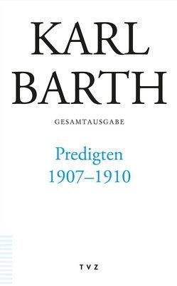 Karl Barth Gesamtausgabe / Predigten 1907–1910 von Weinreich,  Simon, Zocher,  Peter