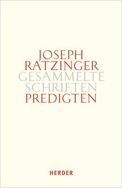 Predigten von Ratzinger,  Joseph
