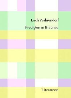 Predigten in Braunau von Wahrendorf,  Erich