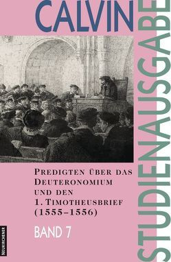 Predigten über das Deuteronomium und den 1. Timotheusbrief (1555-1556) von Busch,  Eberhard, Freudenberg,  Matthias, Heron,  Alasdair, Link,  Christian, Opitz,  Peter, Saxer,  Ernst, Scholl,  Hans